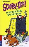 echange, troc James Gelsey - Scooby-Doo, tome 4 : Scooby-Doo et la Vengeance du vampire