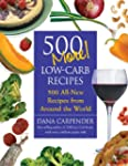 500 More Low-Carb Recipes: 500 All Ne...