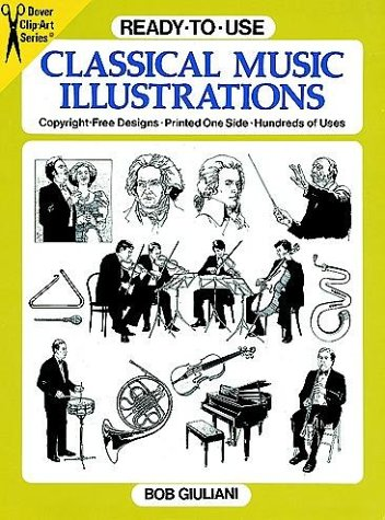 Ready-to-Use Classical Music Illustrations (Dover Clip-Art Series), Bob Giuliani