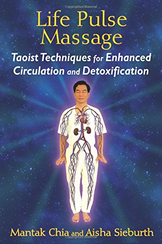 Life Pulse Massage: Taoist Techniques for Enhanced Circulation and Detoxification PDF