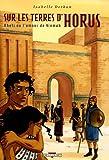 echange, troc Isabelle Dethan - Sur les terres d'Horus, Tome 5 : Kheti ou l'amour de Ninmah