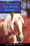 The Silver Brumby (Collins Modern Classics) (0006754708) by Mitchell, Elyne