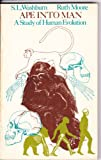 Ape into Man: A Study of Human Evolution (0316923737) by S. L. Washburn