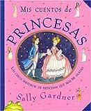 Mis Cuentos de Princesas = A Book of Princesses (Spanish Edition)
