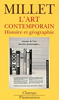 L'Art contemporain : Histoire et g�ographie par Catherine Millet