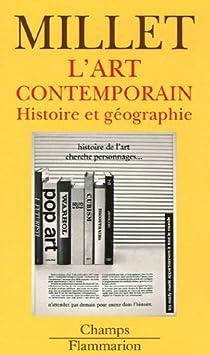 L'Art contemporain : Histoire et g�ographie par Millet