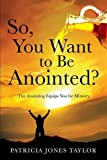 img - for So, You Want to Be Anointed? book / textbook / text book