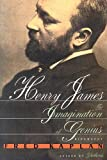 Henry James: The imagination of genius : a biography