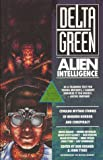 Delta Green: Alien Intelligence (1887797092) by Bruce Baugh