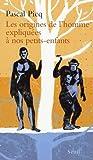 echange, troc Pascal Picq - Les origines de l'homme expliquées à nos petits-enfants