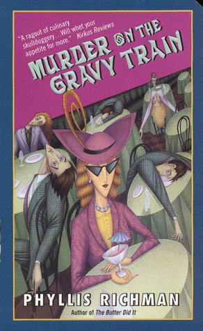 Murder on the Gravy Train, PHYLLIS RICHMAN