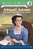 Abigail Adams: First Lady of the American Revolution (Ready-to-Read. Level 3)