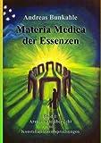 Materia Medica der Essenzen: Band 1: Arzneimittel�bersicht und Konstellationsentsprechungen