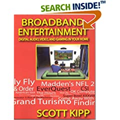 Broadband Entertainment: Digital Audio, Video and Gaming in Your Home