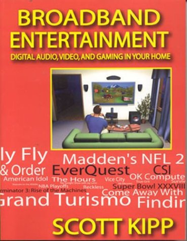 Broadband Entertainment: Digital Audio, Video and Gaming...