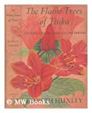 The Flame Trees of Thika: Memories of an African Childhood (0701108231) by Elspeth Josceline Huxley