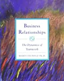 img - for Business Relationships: The Dynamics of Teamwork book / textbook / text book