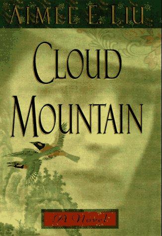 Cloud Mountain, Aimee E. Liu