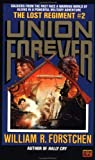 Union Forever (The Lost Regiment #2) (0451450604) by Forstchen, William R.