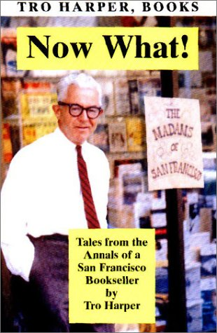 Image for Now What! Tales from the Annals of a San Francisco Bookseller