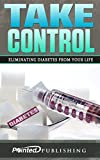 Take Control: Eliminating Diabetes From Your Life