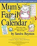 Mum's Family Calendar® 2013 Sandra Boynton
