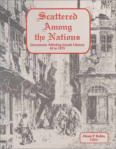Scattered Among the Nations: Documents Affecting Jewish History, 49 to 1975