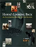 img - for Hawai'i Looking Back: An Illustrated Hisotry of the Islands book / textbook / text book