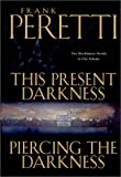 This Present Darkness / Piercing the Darkness