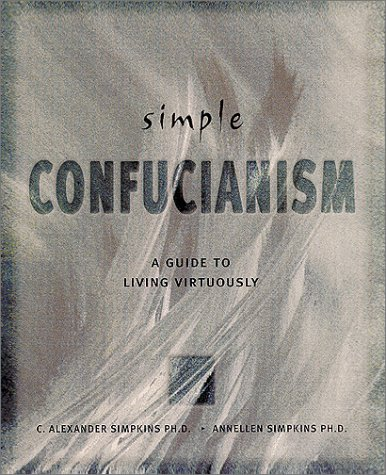 Simple Confucianism (Simple Series), Alexander,C./Simpkins,Annellen M.er,C.,Dr.,P