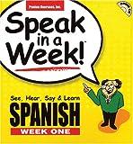 Speak in a Week Spanish Week One: See, Hear, Say & Learn