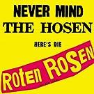 Never Mind The Hosen Here's Die Roten Rosen [Jubil�umsedition Remastered]
