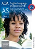 Christine Bennett AQA English Language and Literature B AS Unit 1: Introduction to Language and Literature study
