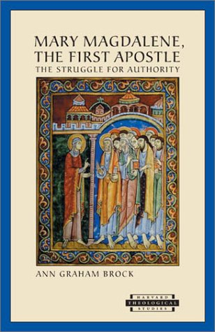 Mary Magdalene, The First Apostle: The Struggle for Authority