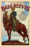 The Legend of Bass Reeves (038574661X) by Paulsen, Gary
