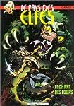 Le Pays des elfes - Elfquest, tome 4...