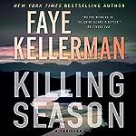 Killing Season: A Thriller   Faye Kellerman