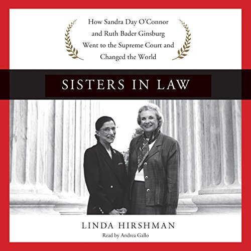 Download Sisters in Law: How Sandra Day O'Connor and Ruth Bader Ginsburg Went to the Supreme Court and Changed the World
