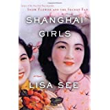 Shanghai Girls: A Novelby Lisa See