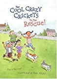 The Cool Crazy Crickets to the Rescue (0763614025) by Elliott, David