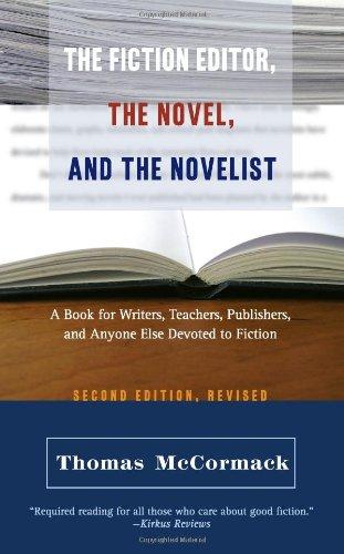 The Fiction Editor, the Novel, and the Novelist: A Book...