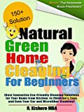 img - for Natural Green Home Cleaning For Beginners:Best Innovative Eco-Friendly Cleaning Solutions for Your Home from Kitchen, to Children's Toys, and Even Your Car and Microfiber Cleaning book / textbook / text book