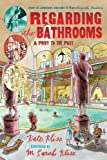 Regarding the Bathrooms: A Privy to the Past (0152062610) by Klise, Kate