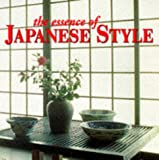 The Essence of Japanese Style (Essence of Style) (0500278059) by Slesin, Suzanne