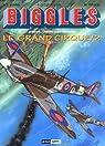 Biggles présente... Le Grand Cirque, tome 2 par Clostermann