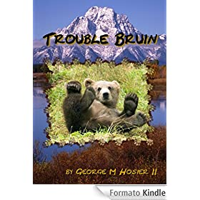 Trouble Bruin (Chinook, Tongue-in-Cheek Alaskana Book 1) (English Edition)