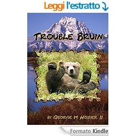Trouble Bruin (Chinook, Tongue-in-Cheek Alaskana Book 1) (English Edition)