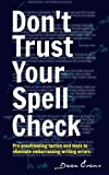 img - for Don't Trust Your Spell Check: Pro Proofreading Tactics And Tests To Eliminate Embarrassing Writing Errors (Good Content Creation) book / textbook / text book