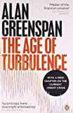 Alan Greenspan The Age of Turbulence: Adventures in a New World