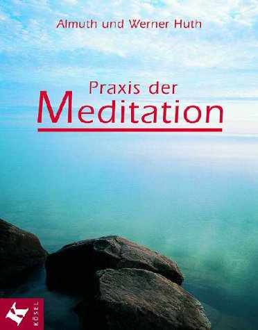 Praxis der Meditation.